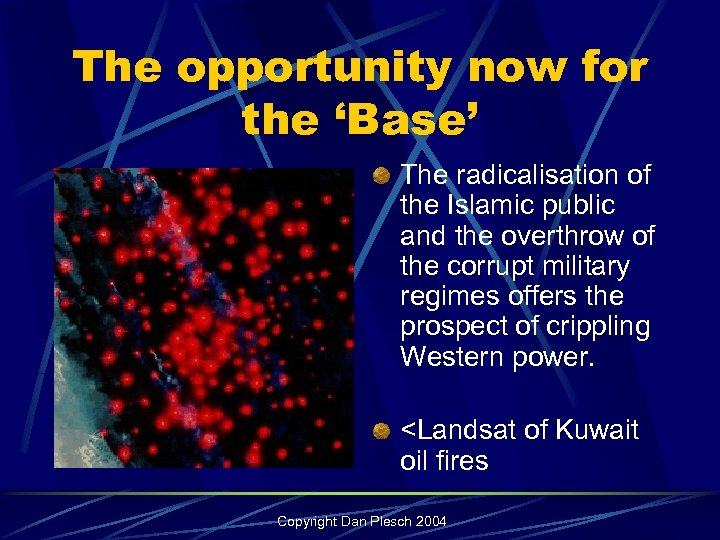 The opportunity now for the 'Base' The radicalisation of the Islamic public and the