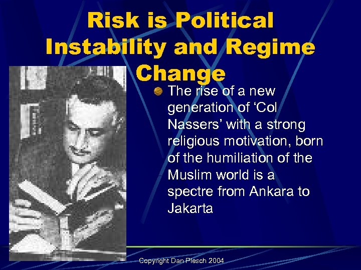 Risk is Political Instability and Regime Change The rise of a new generation of