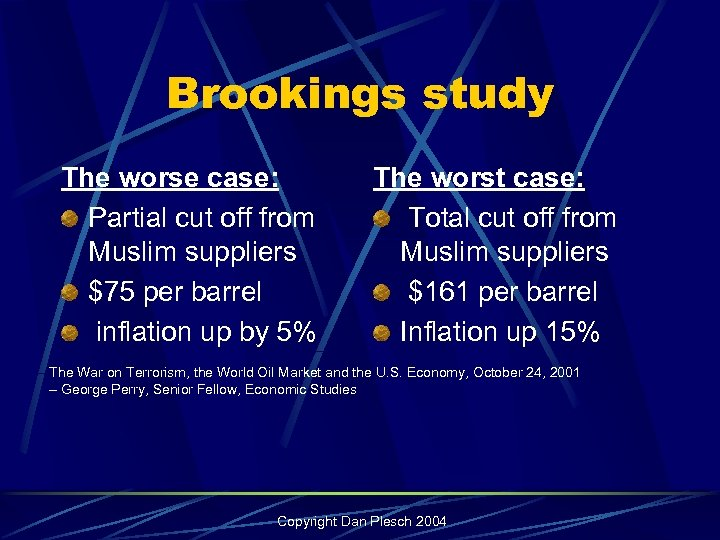 Brookings study The worse case: Partial cut off from Muslim suppliers $75 per barrel