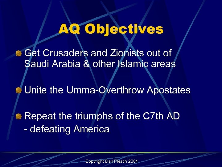 AQ Objectives Get Crusaders and Zionists out of Saudi Arabia & other Islamic areas