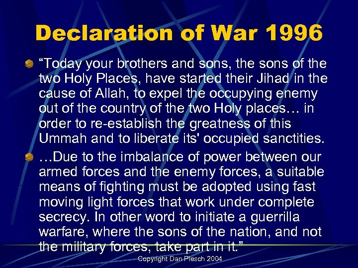 "Declaration of War 1996 ""Today your brothers and sons, the sons of the two"