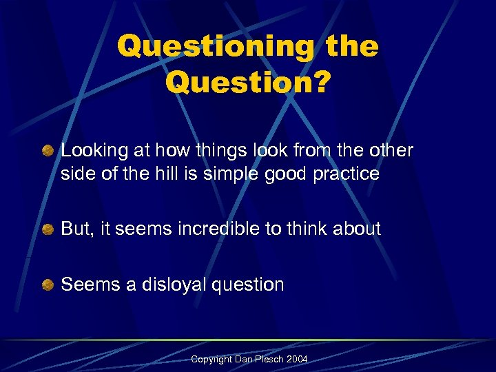 Questioning the Question? Looking at how things look from the other side of the