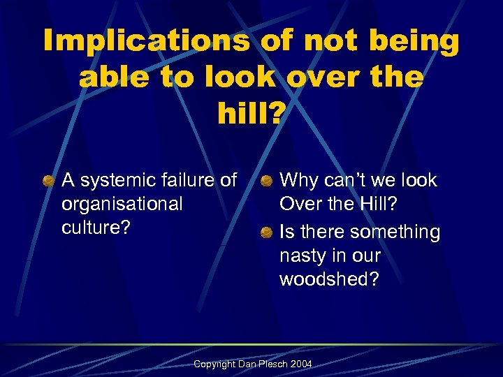 Implications of not being able to look over the hill? A systemic failure of