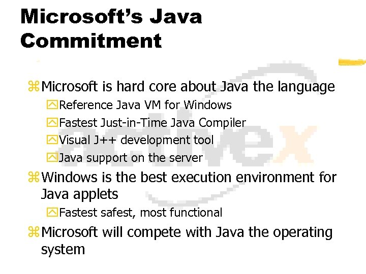 Microsoft's Java Commitment z Microsoft is hard core about Java the language y. Reference
