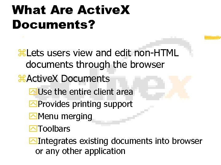 What Are Active. X Documents? z. Lets users view and edit non-HTML documents through