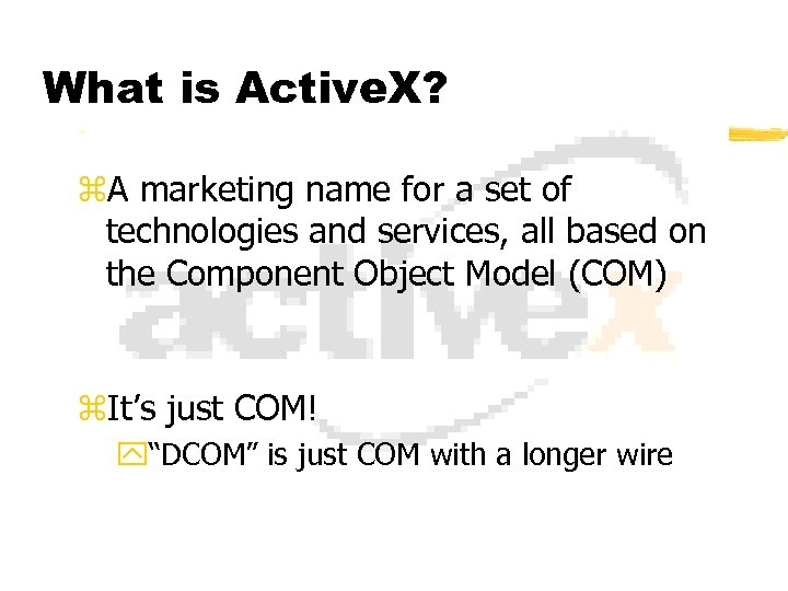 What is Active. X? z. A marketing name for a set of technologies and