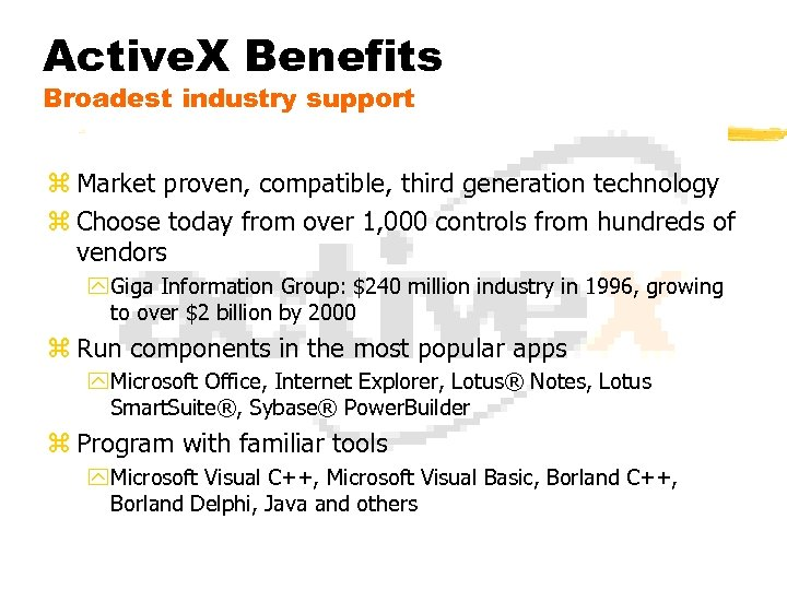 Active. X Benefits Broadest industry support z Market proven, compatible, third generation technology z
