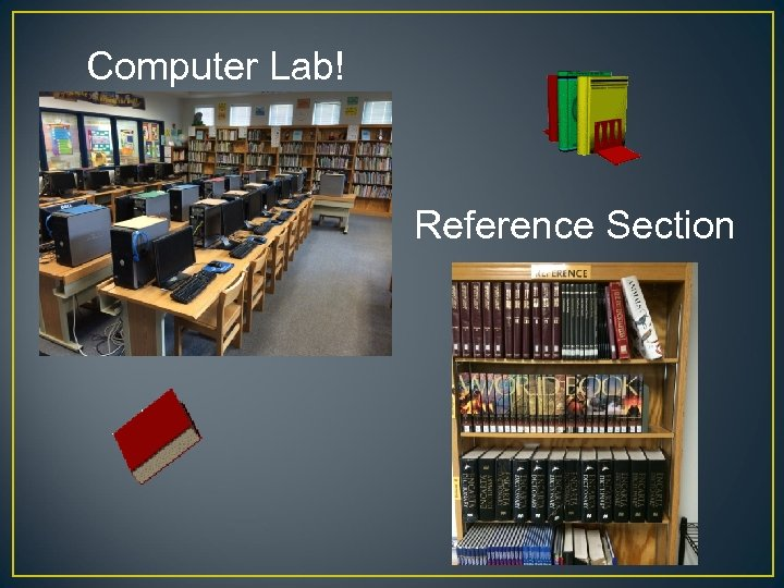 Computer Lab! Reference Section