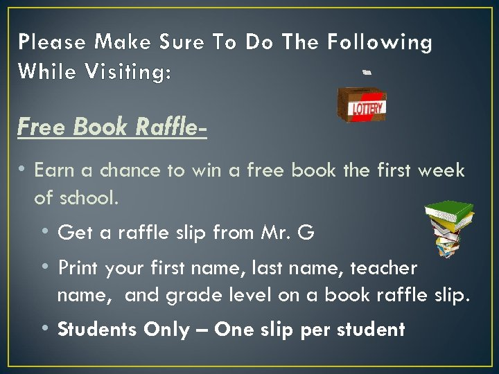 Please Make Sure To Do The Following While Visiting: Free Book Raffle • Earn