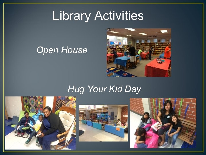 Library Activities Open House Hug Your Kid Day