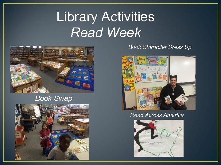 Library Activities Read Week Book Character Dress Up Book Swap Read Across America