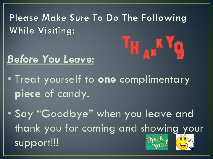 Please Make Sure To Do The Following While Visiting: Before You Leave: • Treat