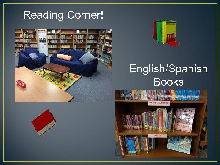 Reading Corner! English/Spanish Books