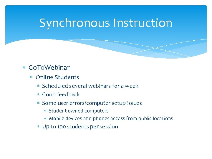 Synchronous Instruction Go. To. Webinar Online Students Scheduled several webinars for a week Good