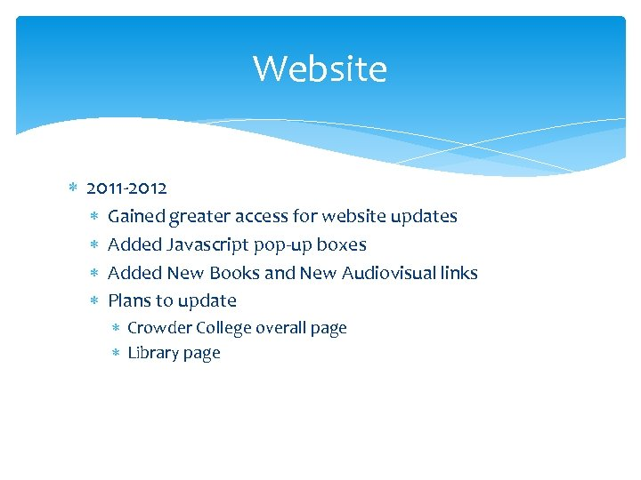 Website 2011 -2012 Gained greater access for website updates Added Javascript pop-up boxes Added