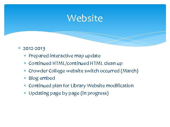 Website 2012 -2013 Prepared interactive map update Continued HTML/continued HTML clean up Crowder College