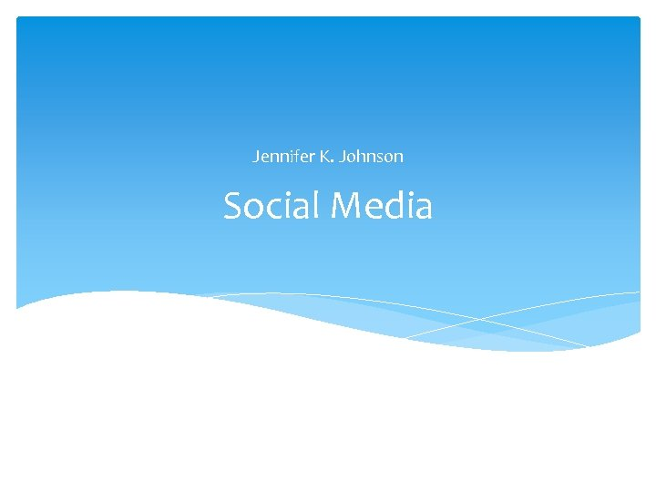 Jennifer K. Johnson Social Media