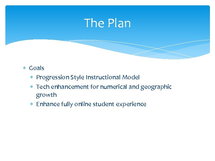 The Plan Goals Progression Style Instructional Model Tech enhancement for numerical and geographic growth