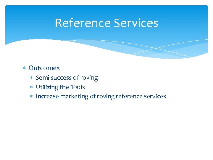 Reference Services Outcomes Semi-success of roving Utilizing the i. Pads Increase marketing of roving