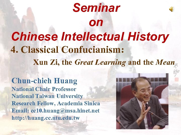 Seminar on Chinese Intellectual History 4. Classical Confucianism: Xun Zi, the Great Learning and