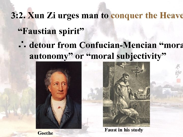 "3: 2. Xun Zi urges man to conquer the Heave ""Faustian spirit"" ∴ detour"