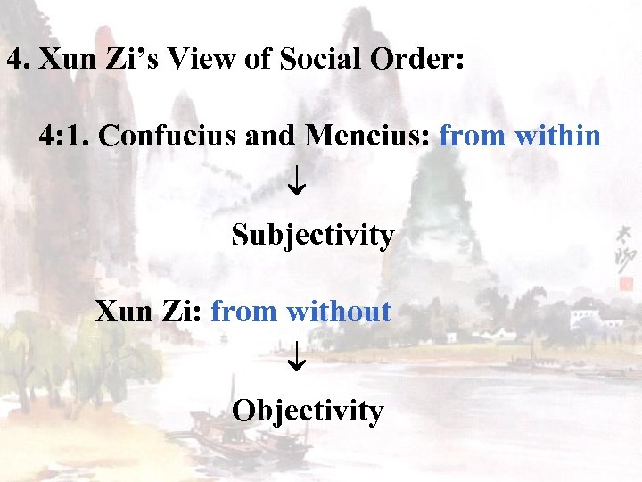 4. Xun Zi's View of Social Order: 4: 1. Confucius and Mencius: from within