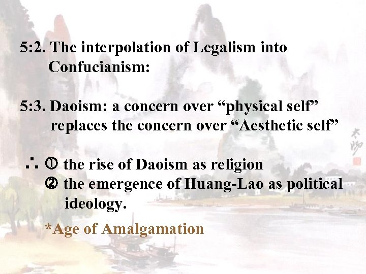 5: 2. The interpolation of Legalism into Confucianism: 5: 3. Daoism: a concern over