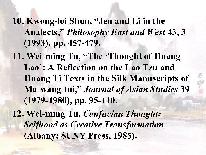 "10. Kwong-loi Shun, ""Jen and Li in the Analects, "" Philosophy East and West"