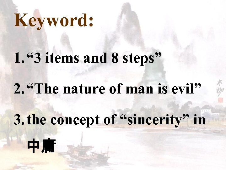 "Keyword: 1. "" 3 items and 8 steps"" 2. ""The nature of man is"