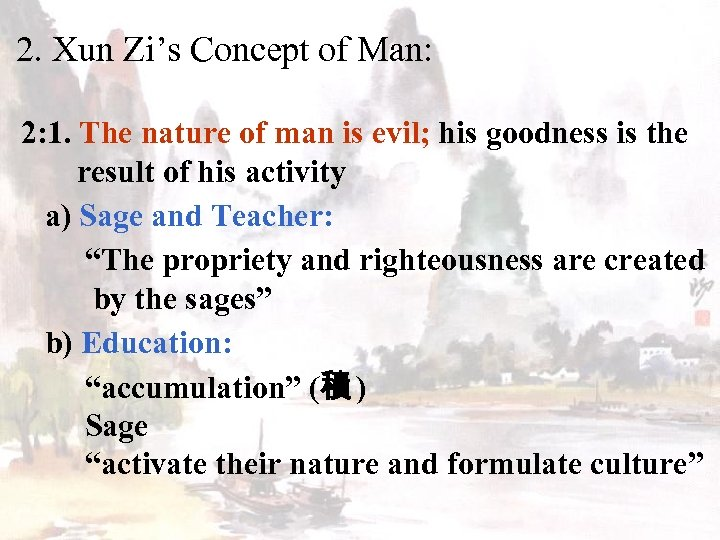 2. Xun Zi's Concept of Man: 2: 1. The nature of man is