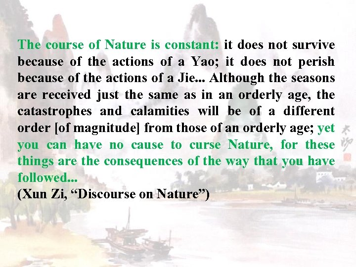 The course of Nature is constant: it does not survive because of the actions