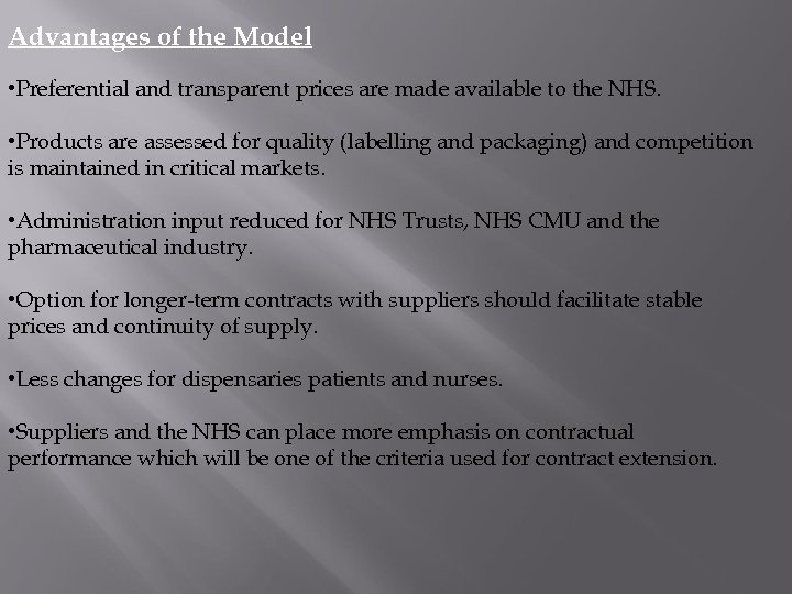 Advantages of the Model • Preferential and transparent prices are made available to the