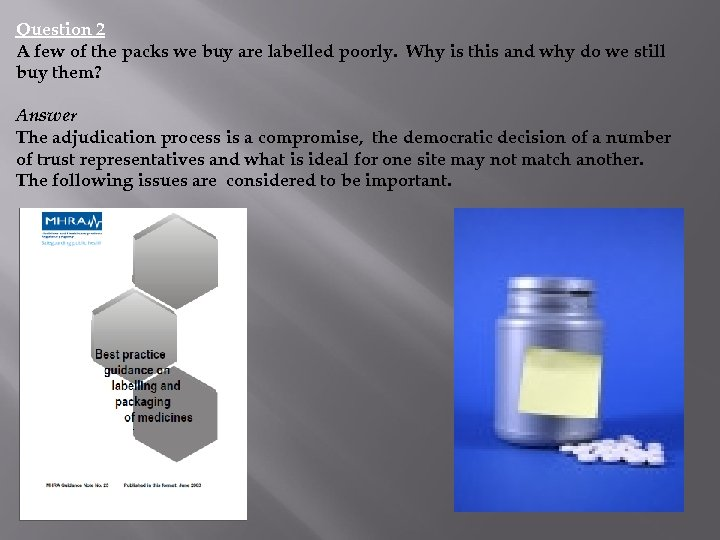 Question 2 A few of the packs we buy are labelled poorly. Why is