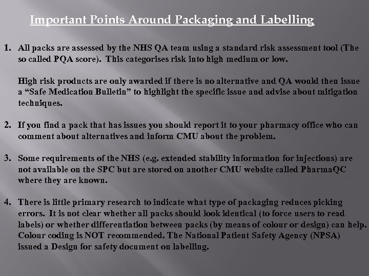 Important Points Around Packaging and Labelling 1. All packs are assessed by the NHS