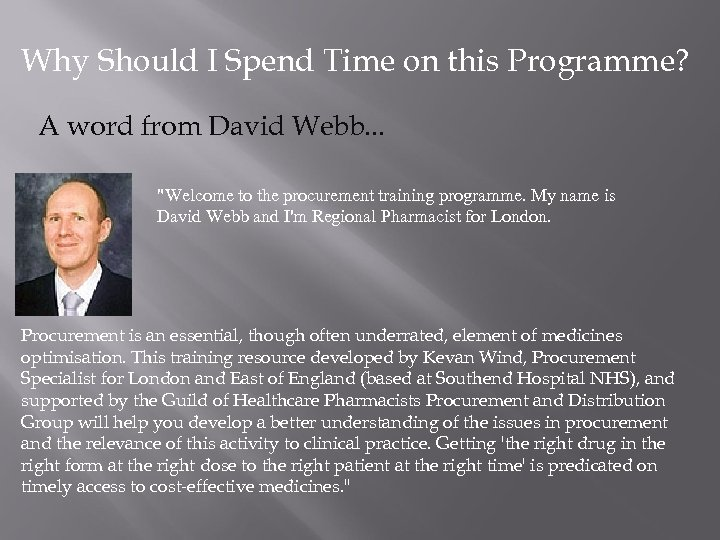 Why Should I Spend Time on this Programme? A word from David Webb. .