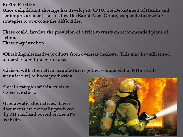 B) Fire Fighting Once a significant shortage has developed, CMU, the Department of Health