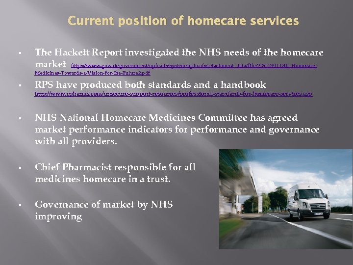 Current position of homecare services § The Hackett Report investigated the NHS needs of