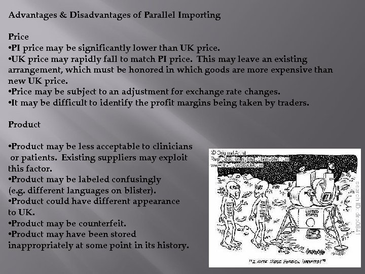 Advantages & Disadvantages of Parallel Importing Price • PI price may be significantly lower