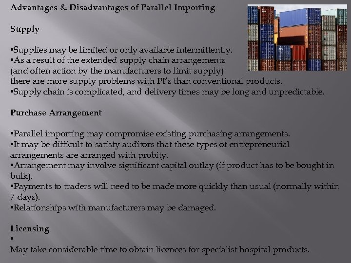 Advantages & Disadvantages of Parallel Importing Supply • Supplies may be limited or only