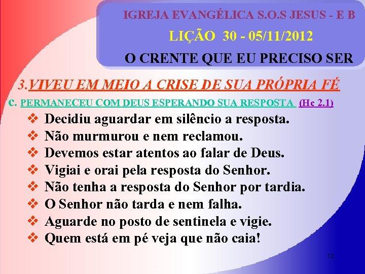 IGREJA EVANGÉLICA S. O. S JESUS - E B LIÇÃO 30 - 05/11/2012 O