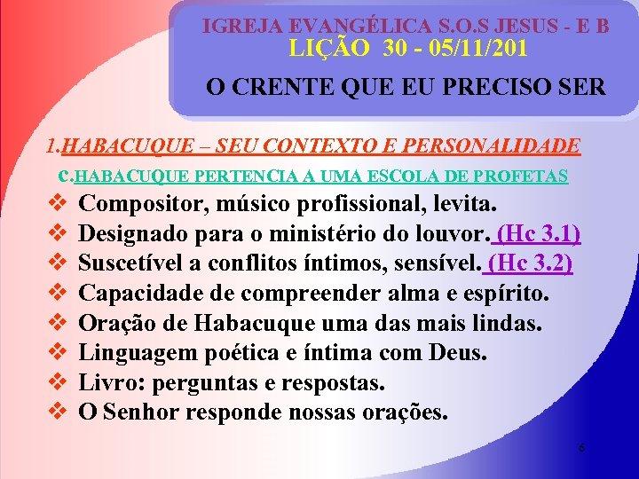 IGREJA EVANGÉLICA S. O. S JESUS - E B LIÇÃO 30 - 05/11/201 O