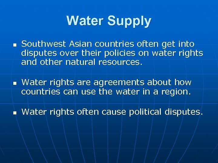 Water Supply n n n Southwest Asian countries often get into disputes over their