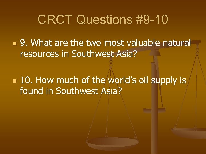 CRCT Questions #9 -10 n n 9. What are the two most valuable natural