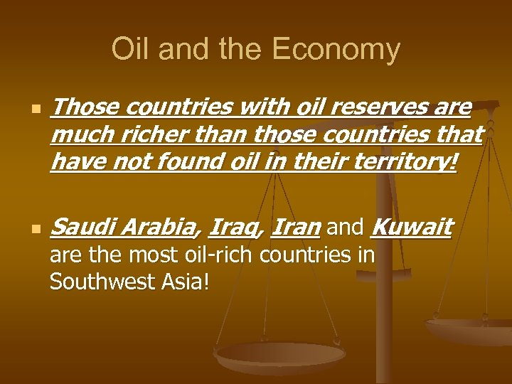 Oil and the Economy n n Those countries with oil reserves are much richer