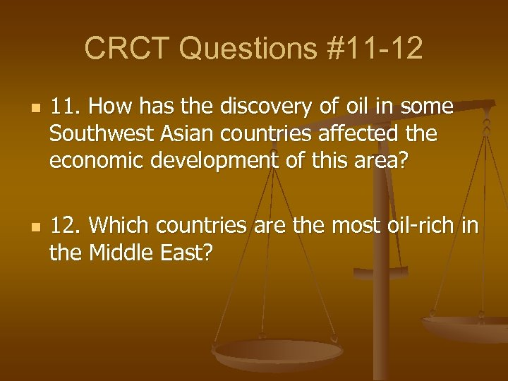 CRCT Questions #11 -12 n n 11. How has the discovery of oil in
