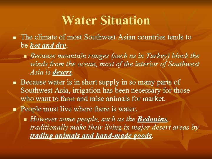 Water Situation n The climate of most Southwest Asian countries tends to be hot