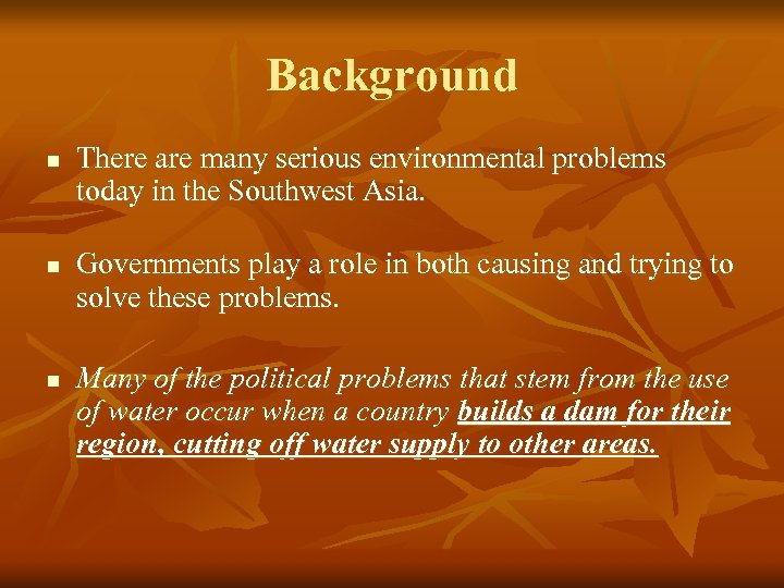 Background n n n There are many serious environmental problems today in the Southwest