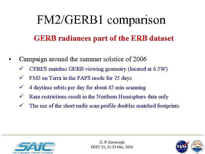 FM 2/GERB 1 comparison GERB radiances part of the ERB dataset • Campaign around