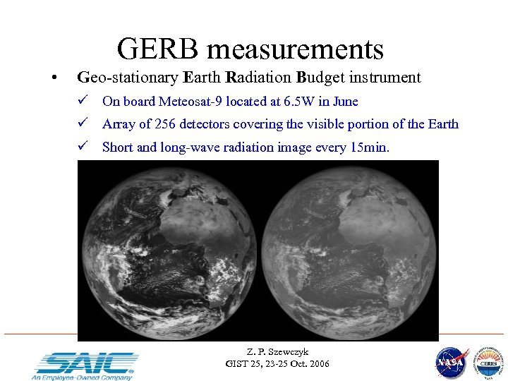 GERB measurements • Geo-stationary Earth Radiation Budget instrument ü On board Meteosat-9 located at