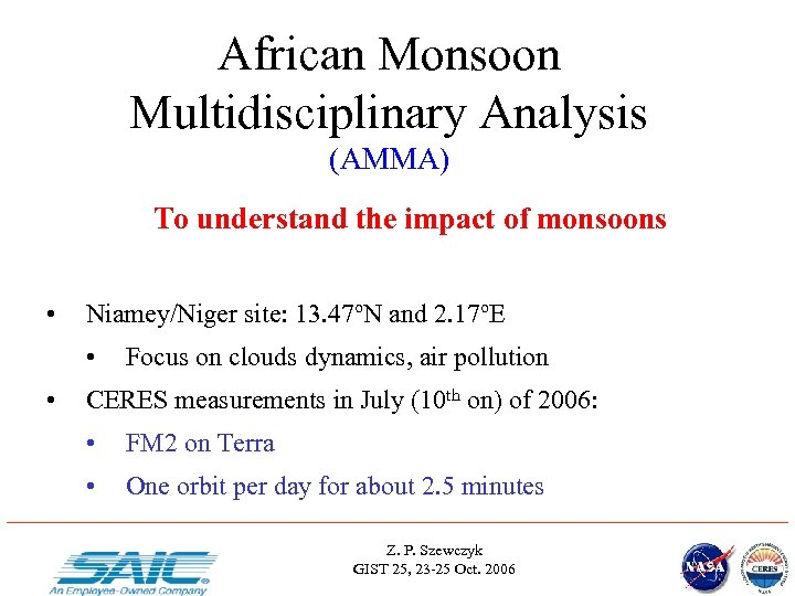 African Monsoon Multidisciplinary Analysis (AMMA) To understand the impact of monsoons • Niamey/Niger site: